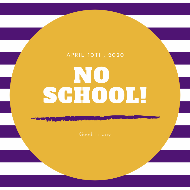 No School April 10th!