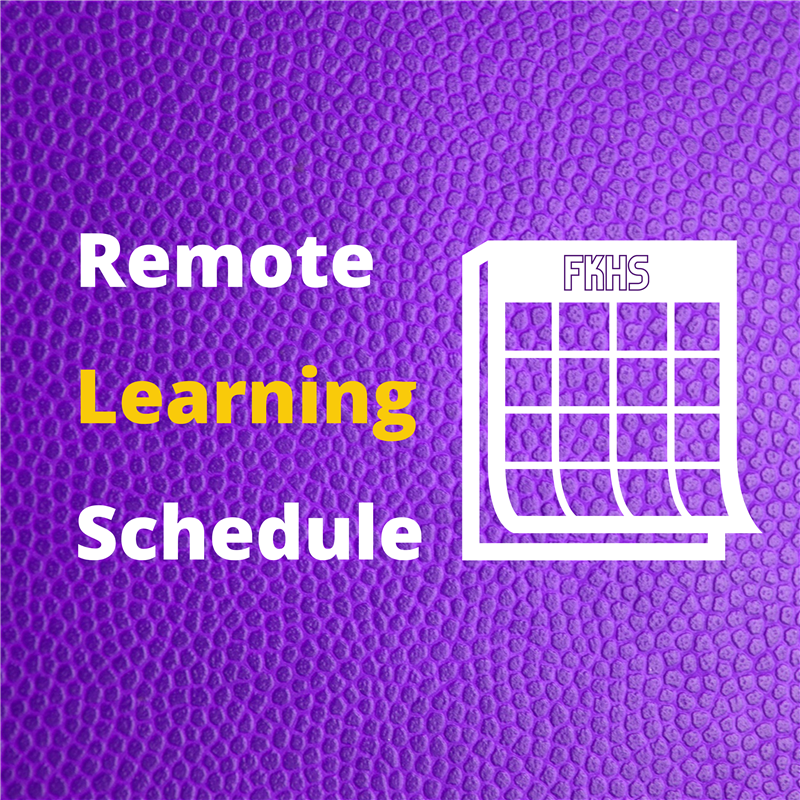Click here for the FKHS Remote Learning Schedule!