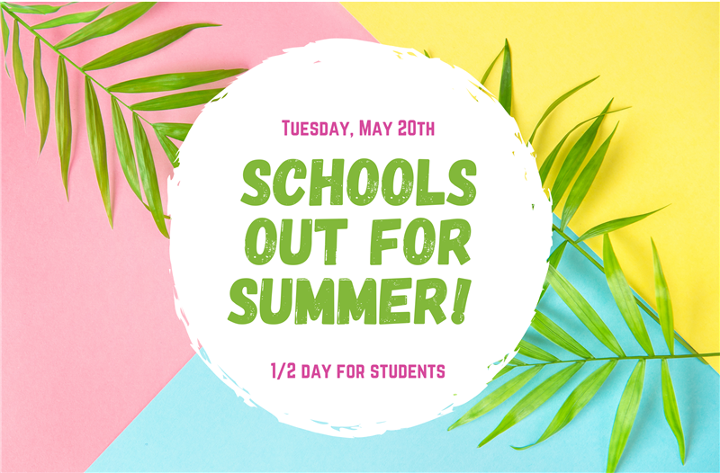 Last Day of School Details!